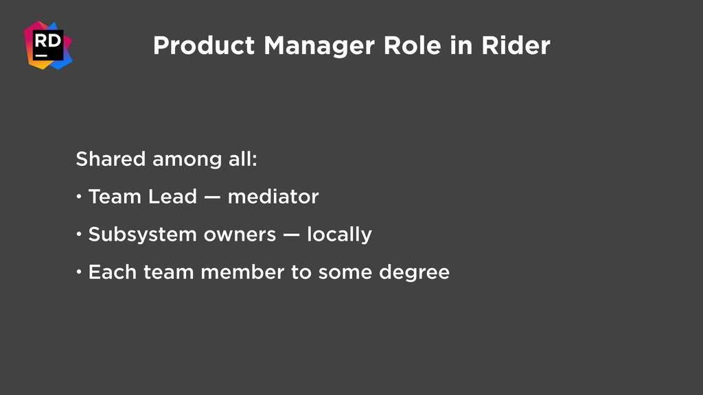 Product Manager Role in Rider Shared among all:...