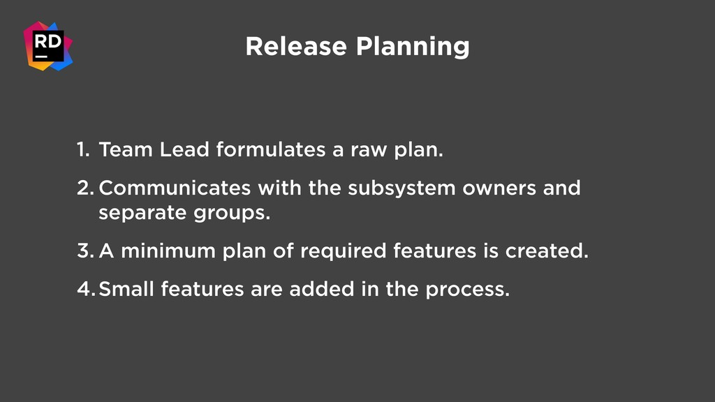Release Planning 1. Team Lead formulates a raw ...