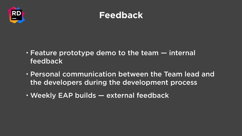 Feedback • Feature prototype demo to the team —...
