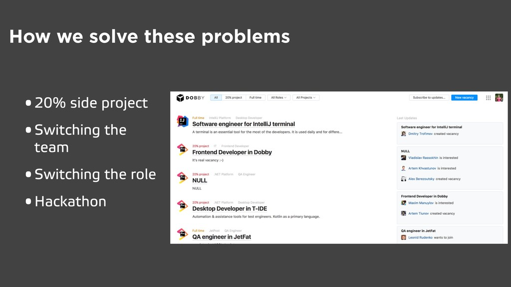 How we solve these problems • 20% side project ...