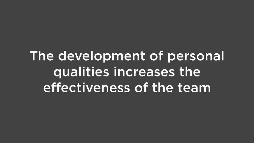 The development of personal qualities increases...