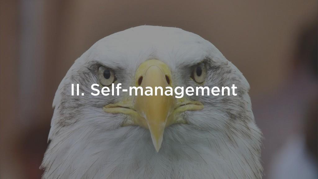 II. Self-management