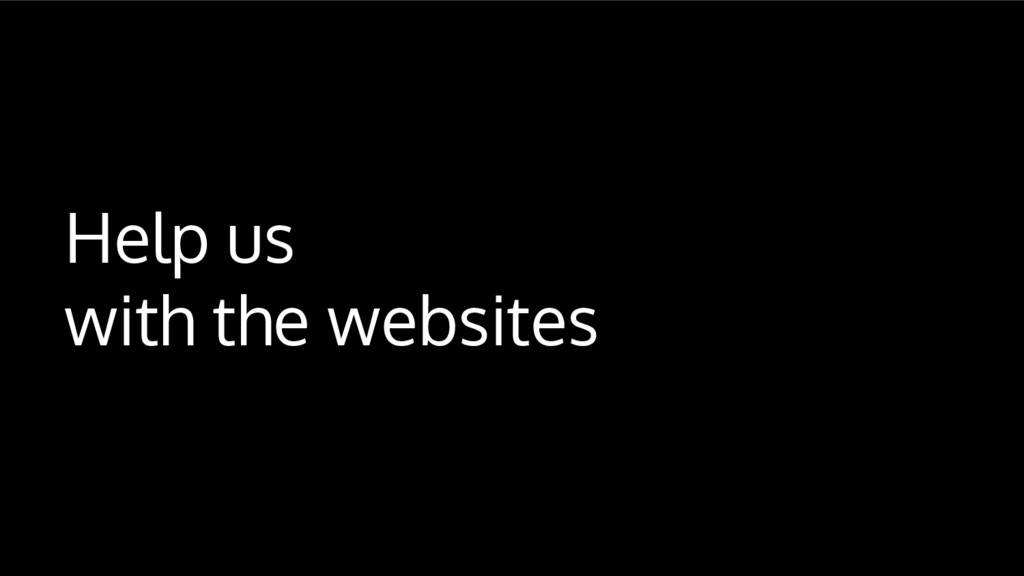 Help us with the websites