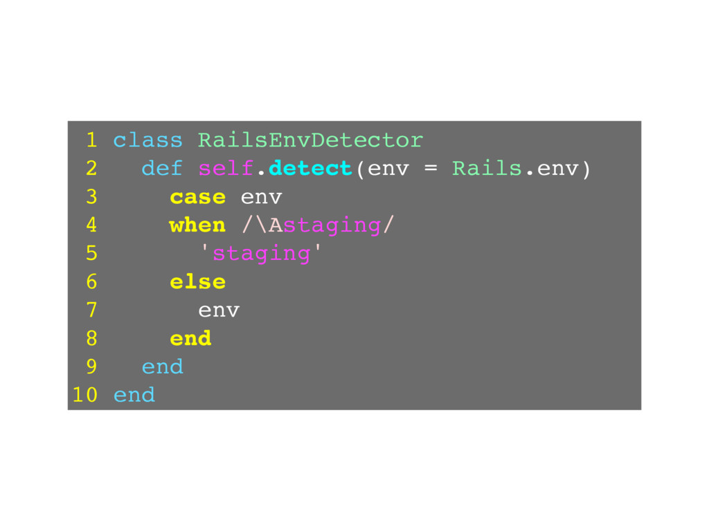 1 class RailsEnvDetector 2 def self.detect(env ...