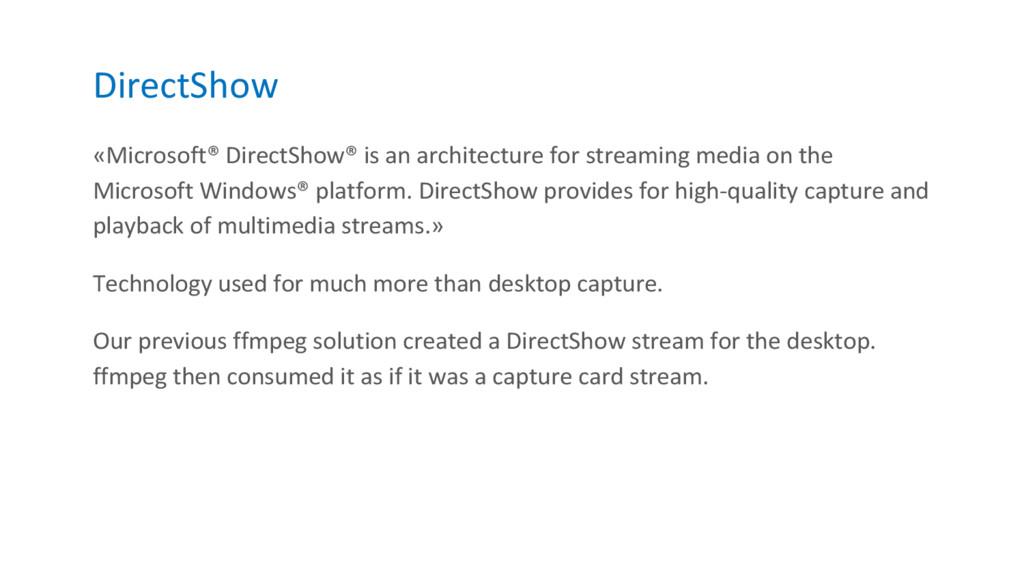 DirectShow «Microsoft® DirectShow® is an archit...