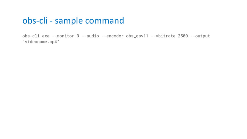 obs-cli - sample command obs-cli.exe --monitor ...