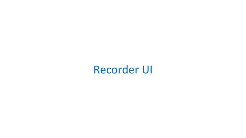 Recorder UI