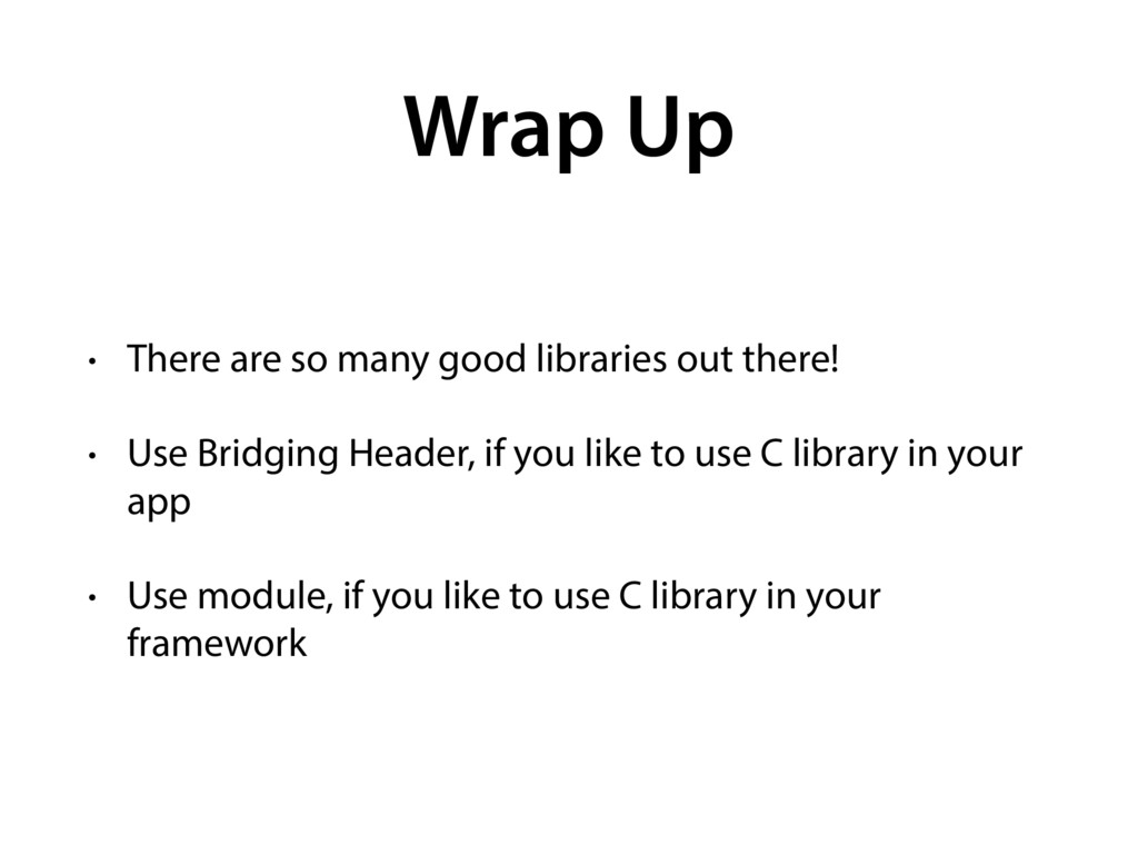 Wrap Up • There are so many good libraries out ...