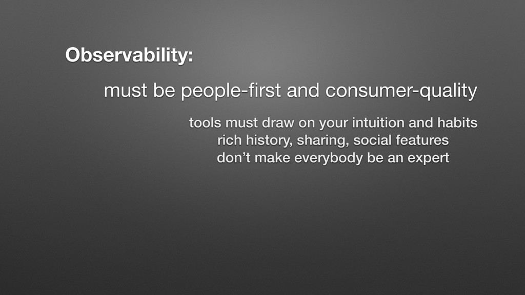 must be people-first and consumer-quality Observ...