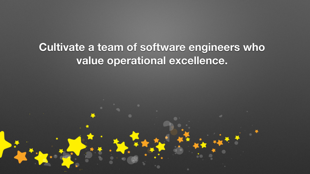 Cultivate a team of software engineers who valu...