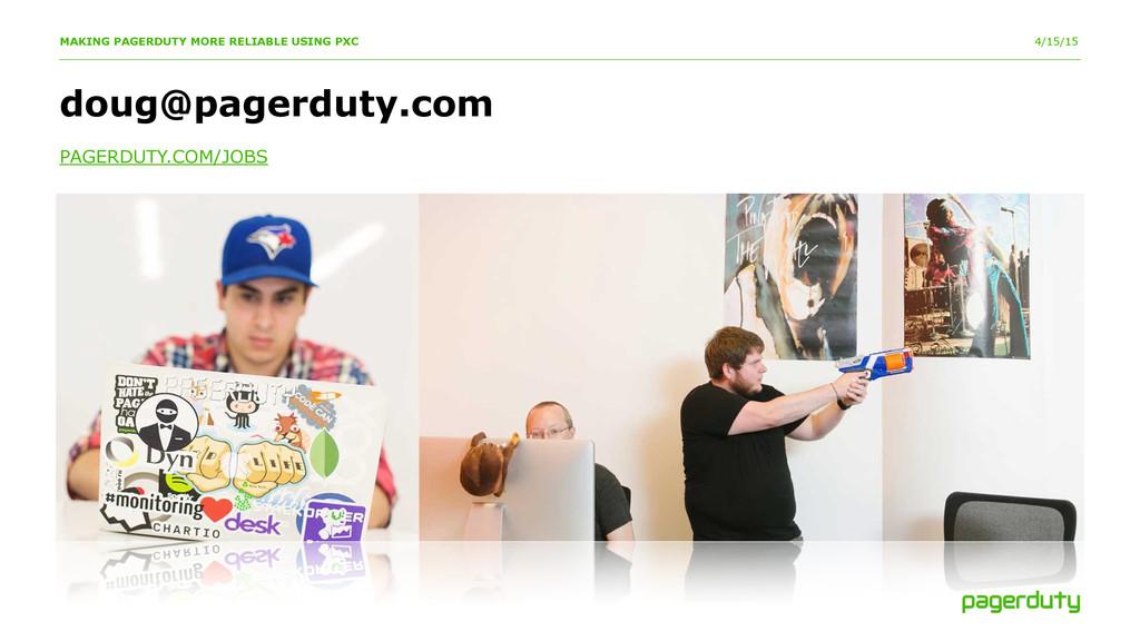 4/15/15 doug@pagerduty.com PAGERDUTY.COM/JOBS M...