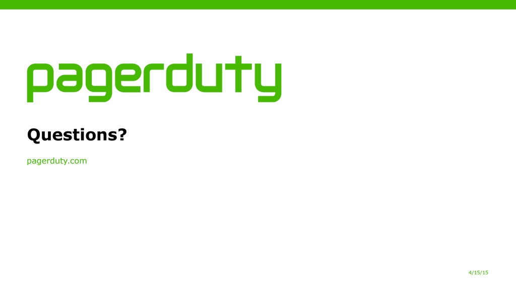 4/15/15 pagerduty.com Questions?