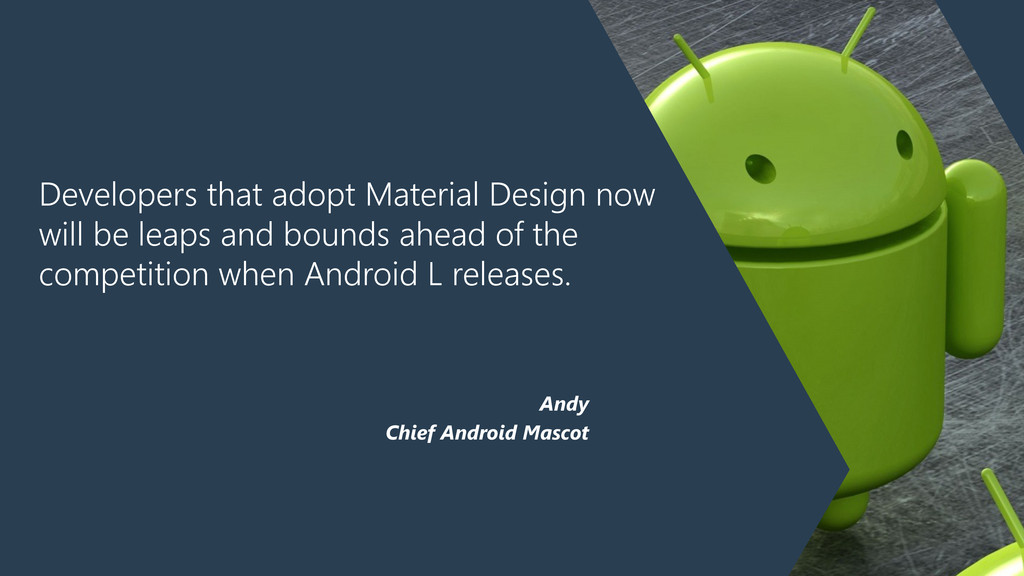 Developers that adopt Material Design now will ...