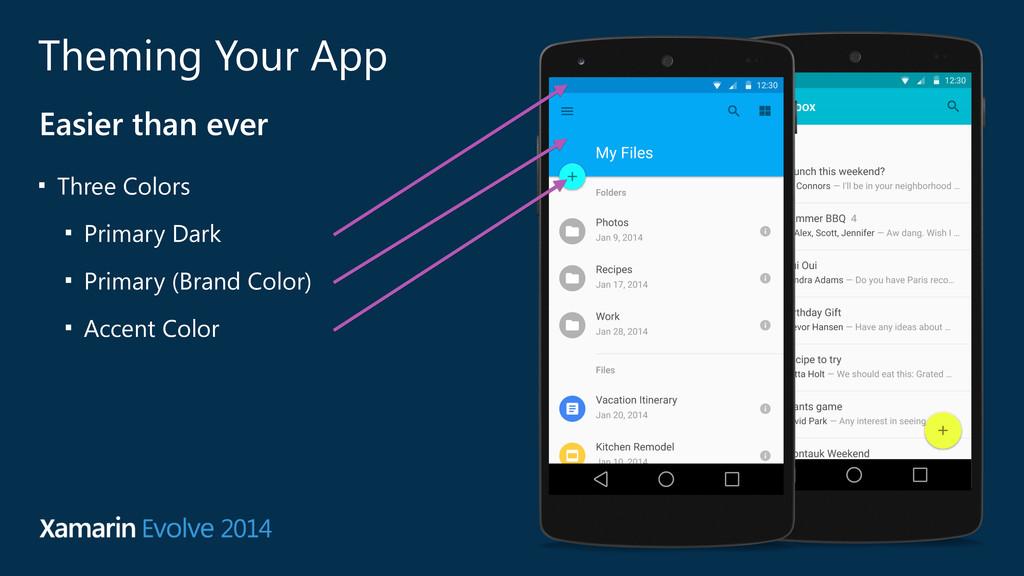 Theming Your App ■ Three Colors ■ Primary Dark ...