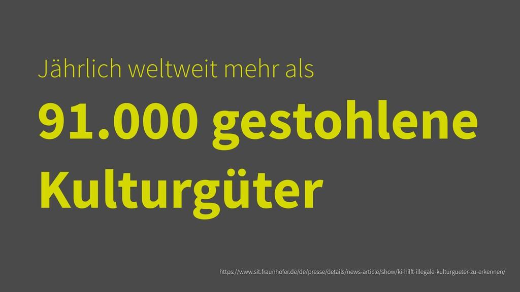 Jährlich weltweit mehr als   91.000 gestohlene ...