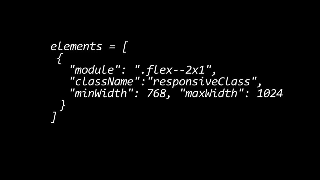 "elements = [ { ""module"": "".flex--2x1"", ""classNa..."