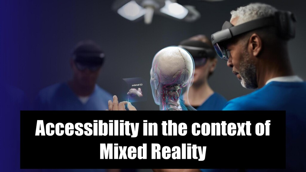 Accessibility in the context of Mixed Reality