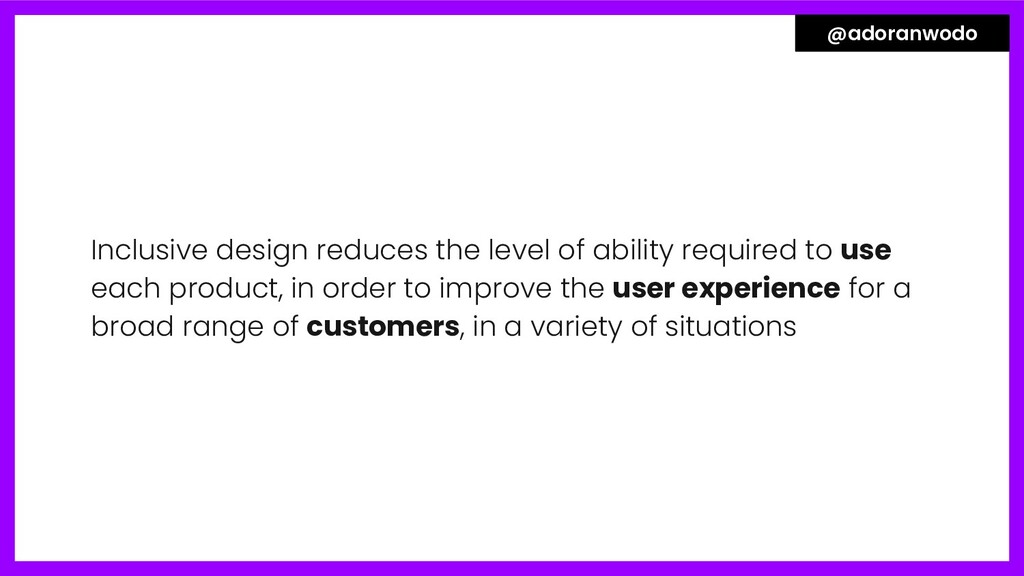 Inclusive design reduces the level of ability r...
