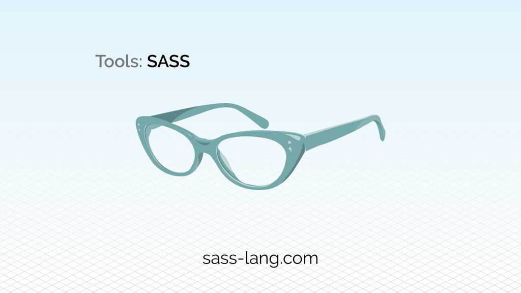 Tools: SASS sass-lang.com