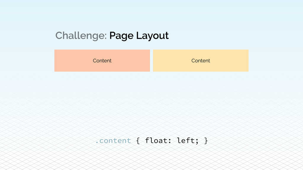 Challenge: Page Layout Content Content .content...