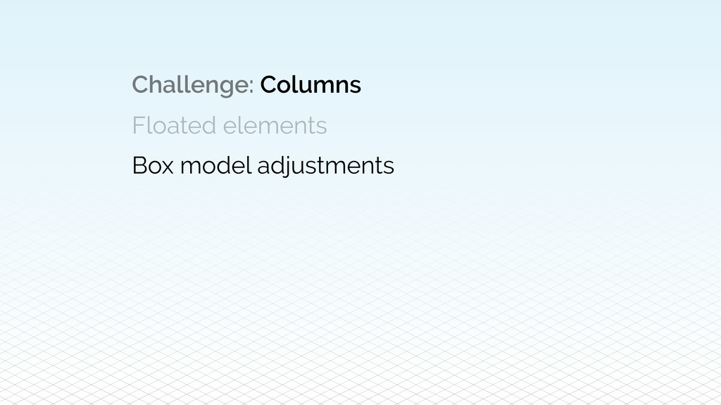 Challenge: Columns Floated elements Box model a...