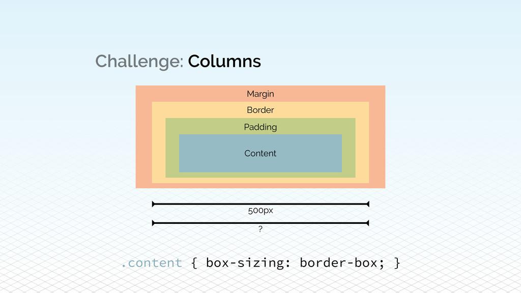 Challenge: Columns .content { box-sizing: borde...