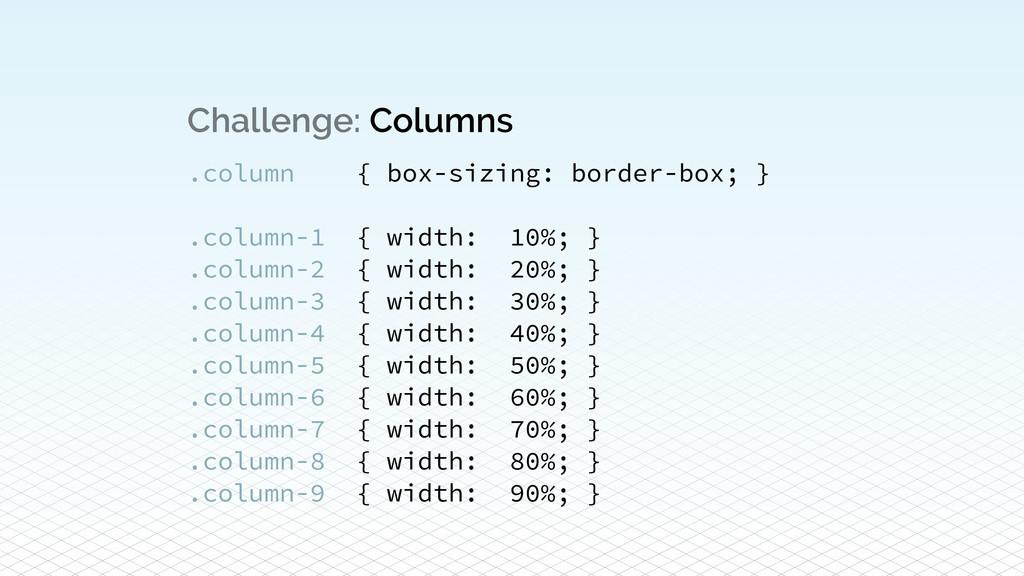 Challenge: Columns .column { box-sizing: border...