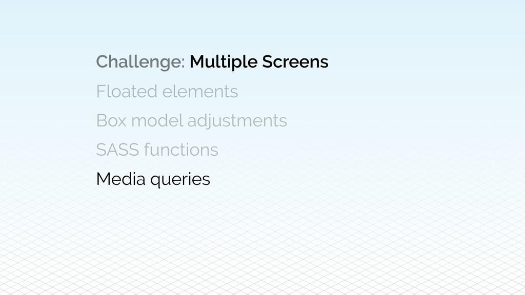 Challenge: Multiple Screens Floated elements Bo...