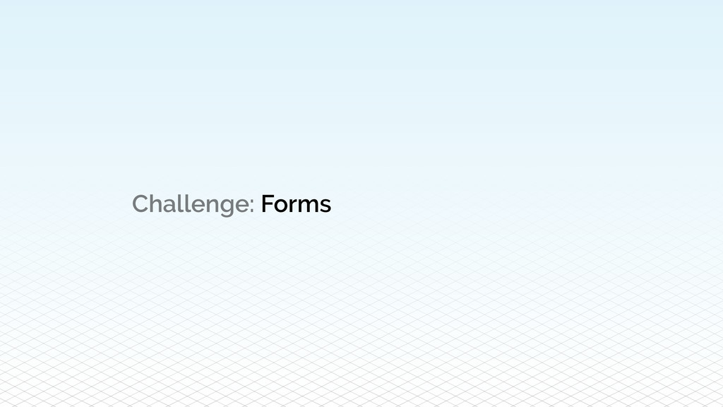Challenge: Forms