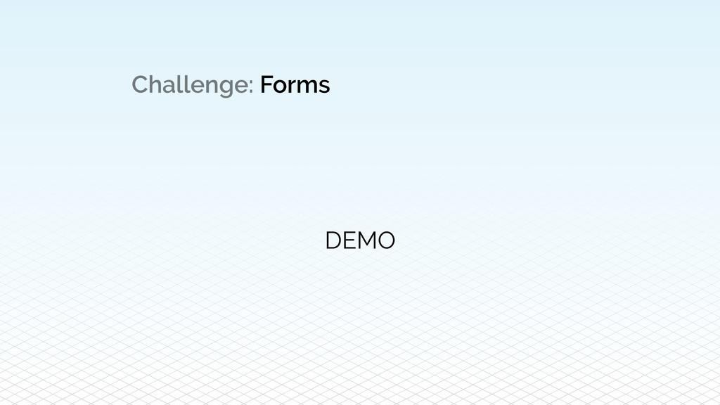 Challenge: Forms DEMO