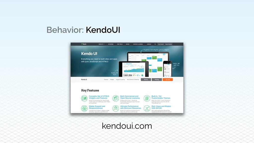 Behavior: KendoUI kendoui.com