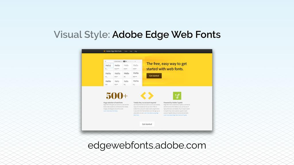 Visual Style: Adobe Edge Web Fonts edgewebfonts...
