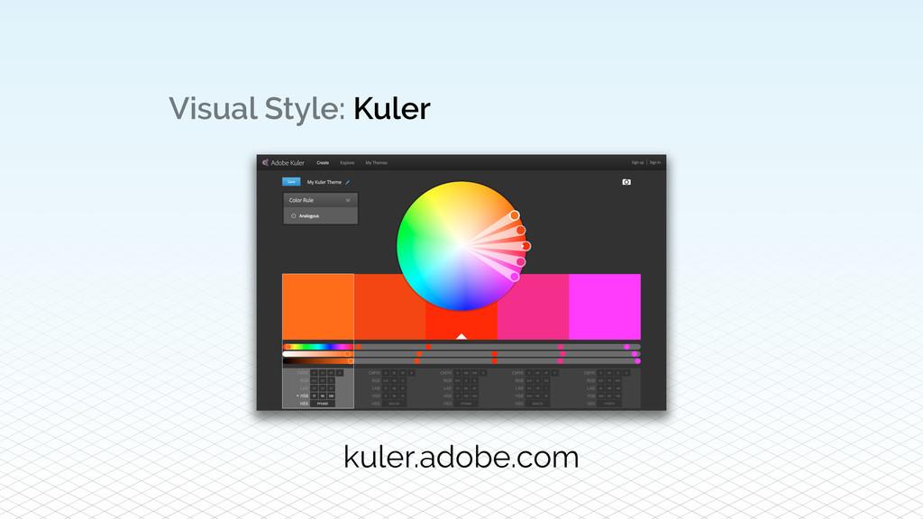 Visual Style: Kuler kuler.adobe.com