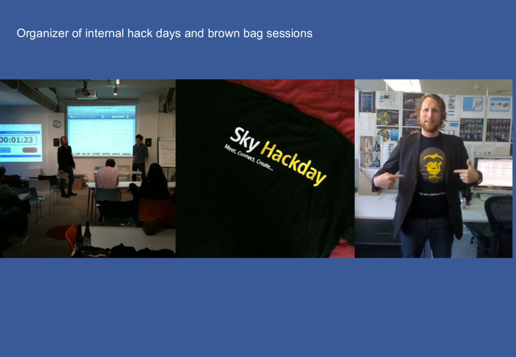Organizer of internal hack days and brown bag s...