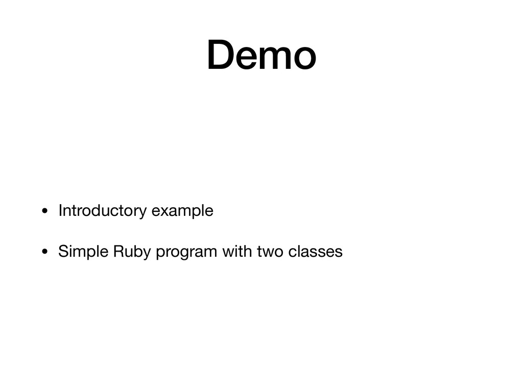 Demo • Introductory example  • Simple Ruby prog...