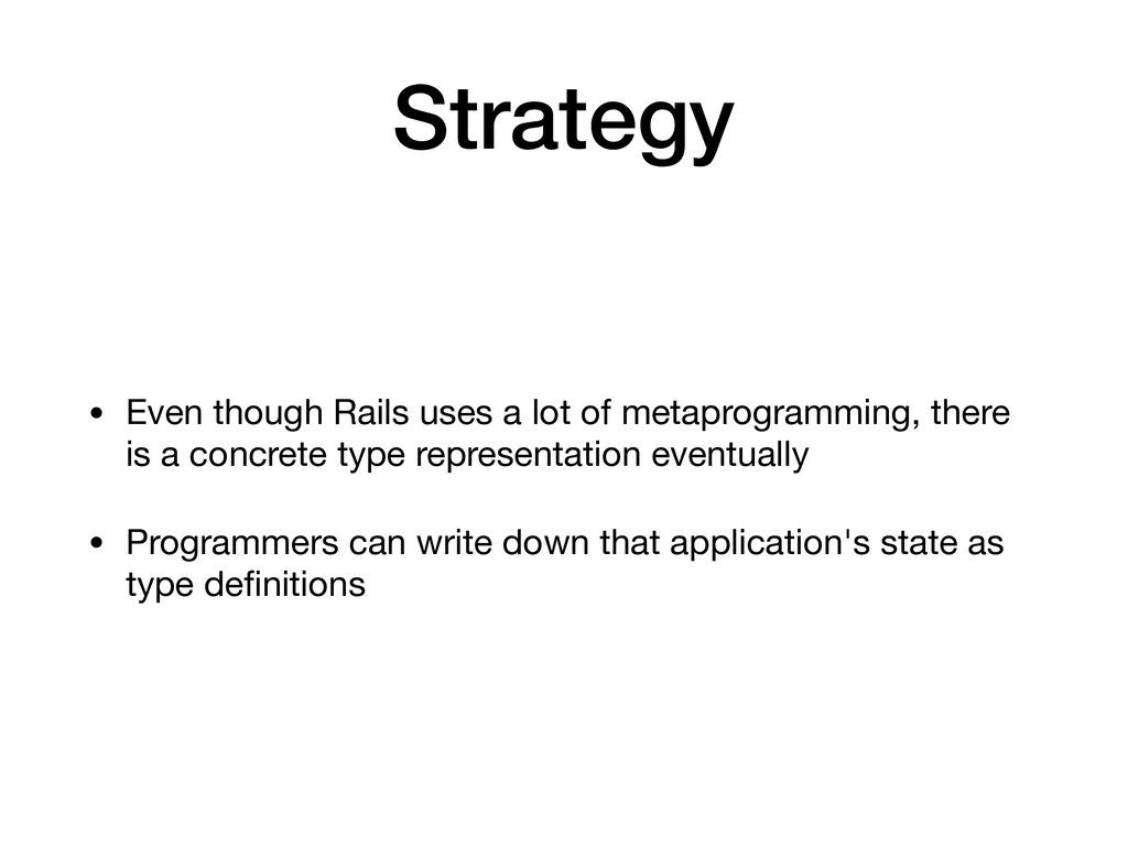 Strategy • Even though Rails uses a lot of meta...
