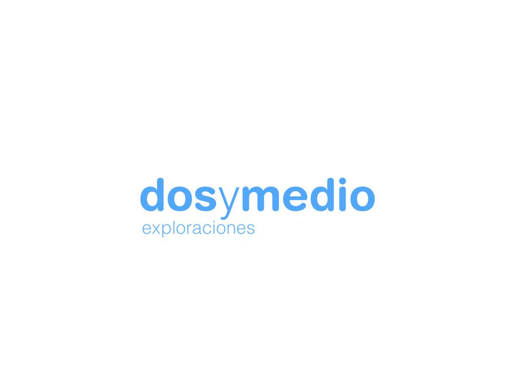 dosymedio exploraciones
