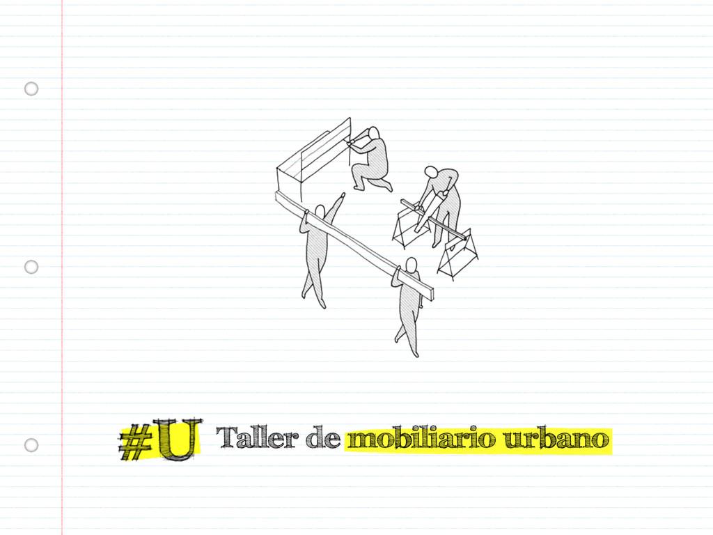 Taller de mobiliario urbano