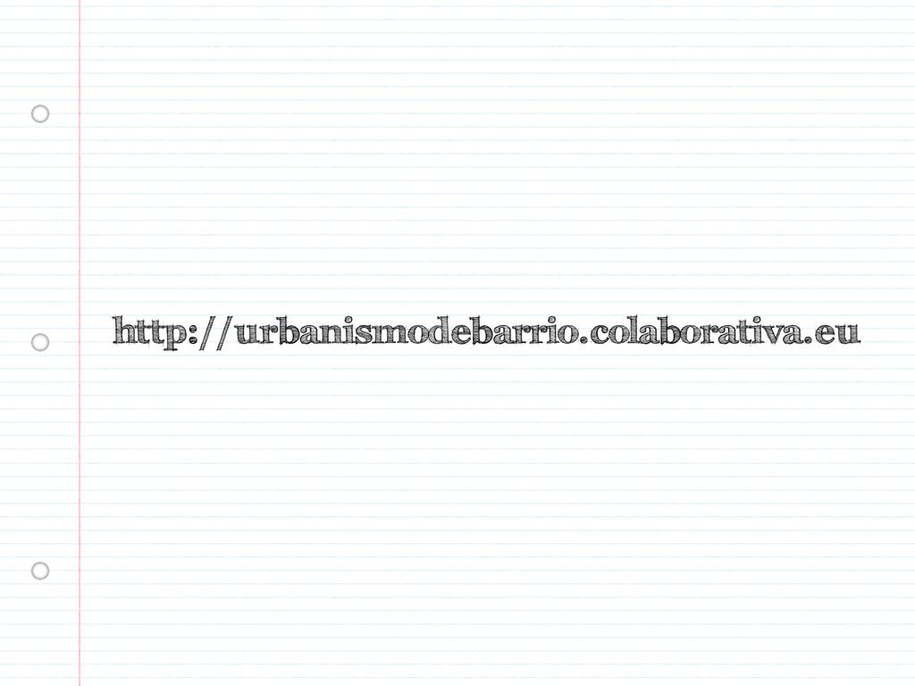 http://urbanismodebarrio.colaborativa.eu
