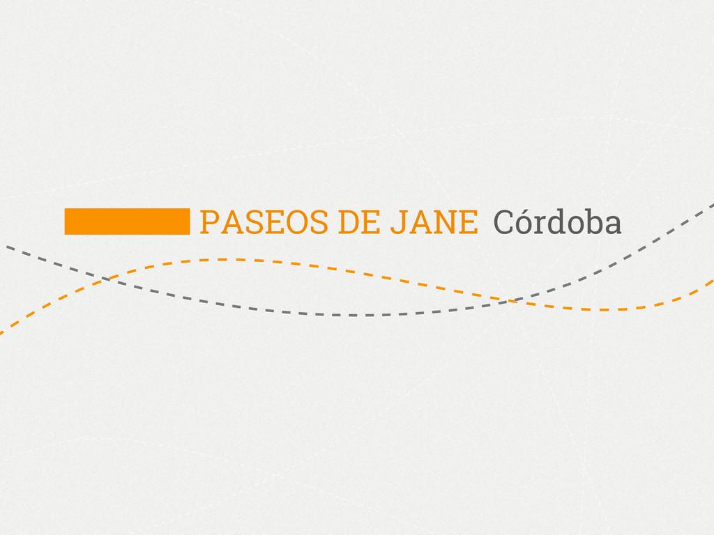 PASEOS DE JANE Córdoba