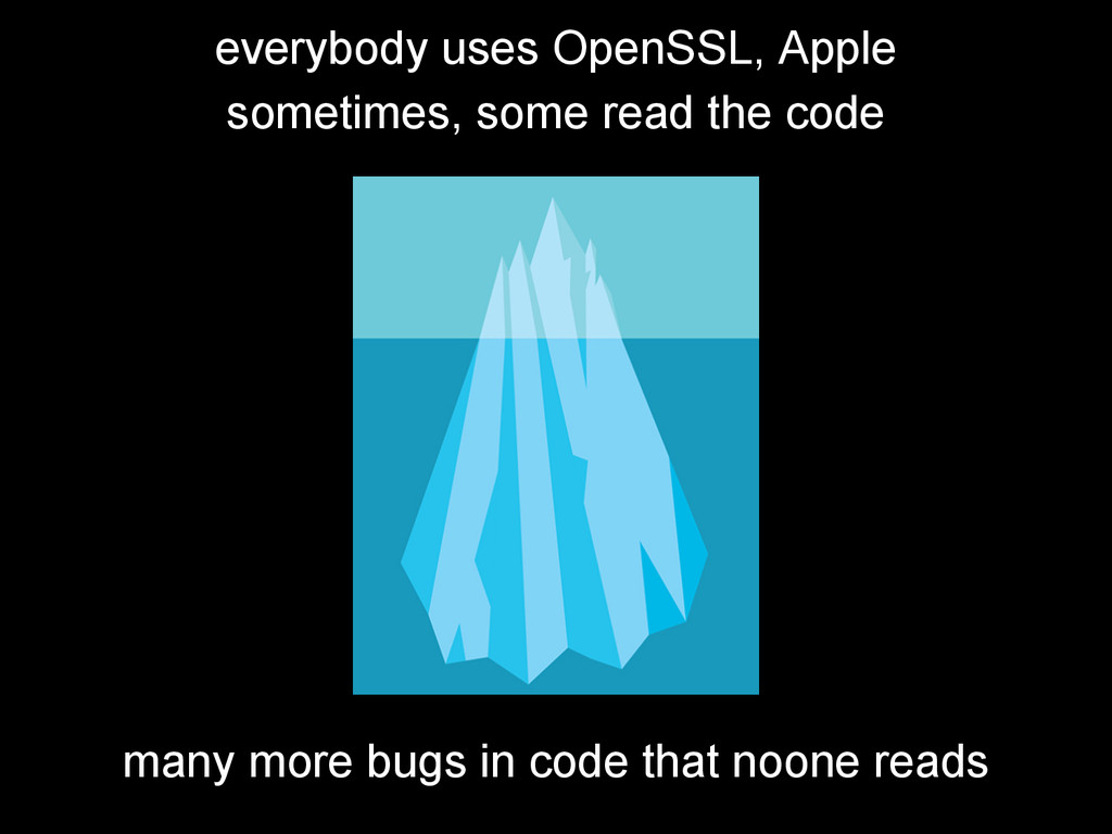 everybody uses OpenSSL, Apple sometimes, some r...