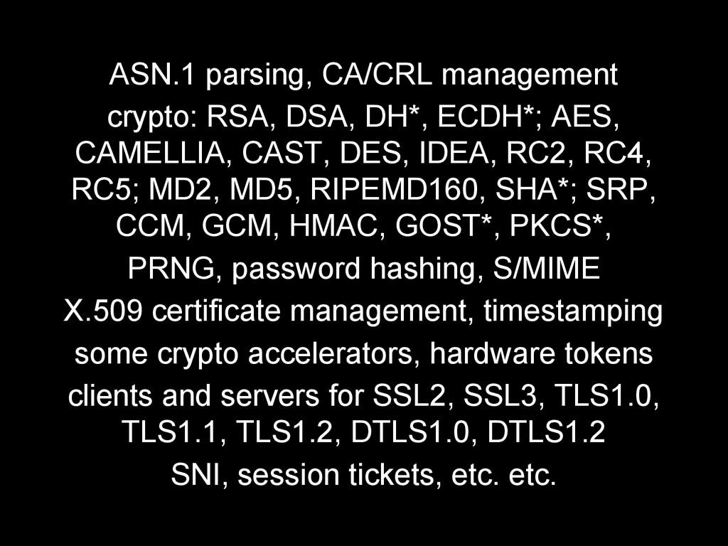 ASN.1 parsing, CA/CRL management crypto: RSA, D...