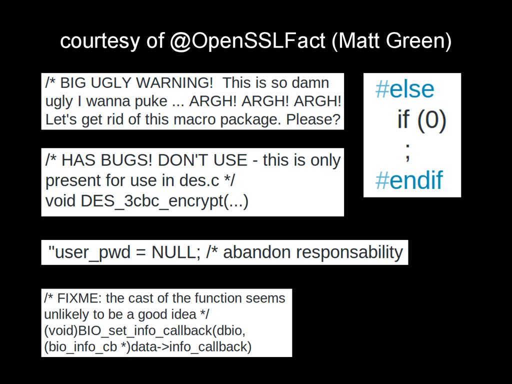courtesy of @OpenSSLFact (Matt Green)