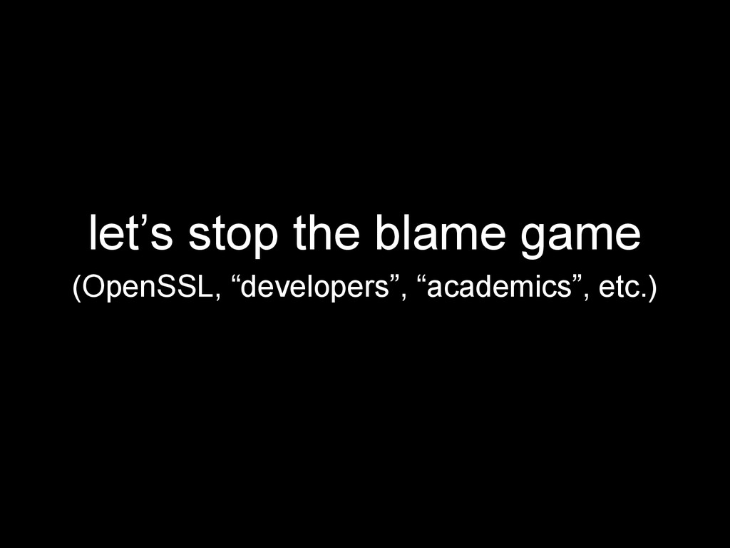 """let's stop the blame game (OpenSSL, """"developers..."""