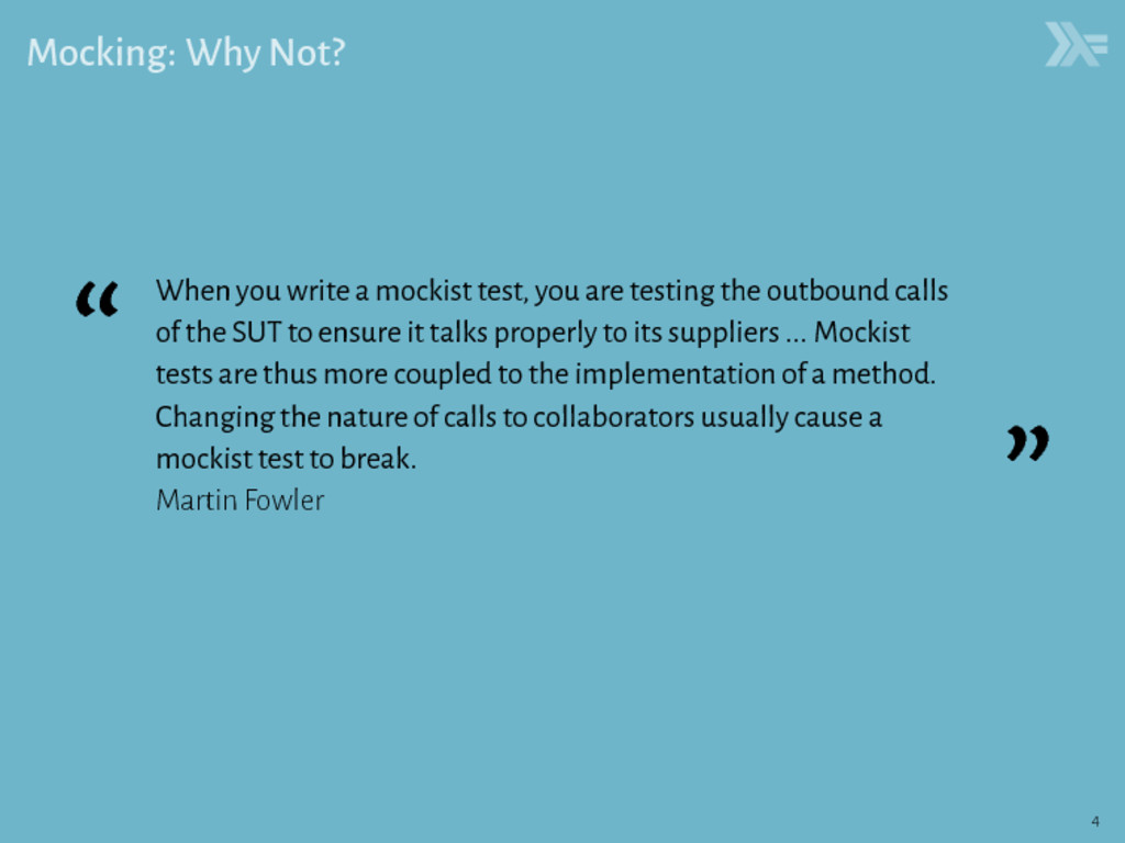 """Mocking: Why Not? """" When you write a mockist te..."""