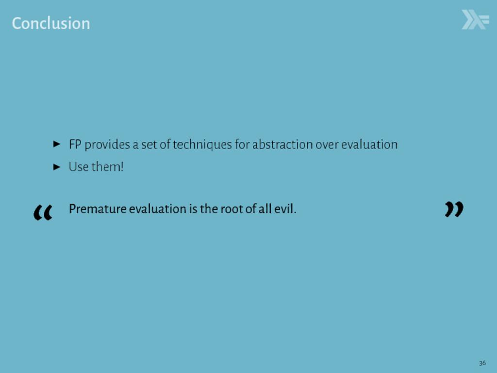 Conclusion ▶ FP provides a set of techniques fo...