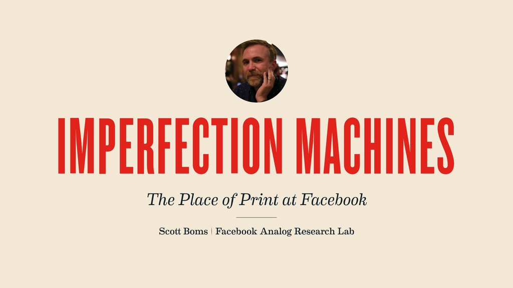 Scott Boms | Facebook Analog Research Lab IMPER...