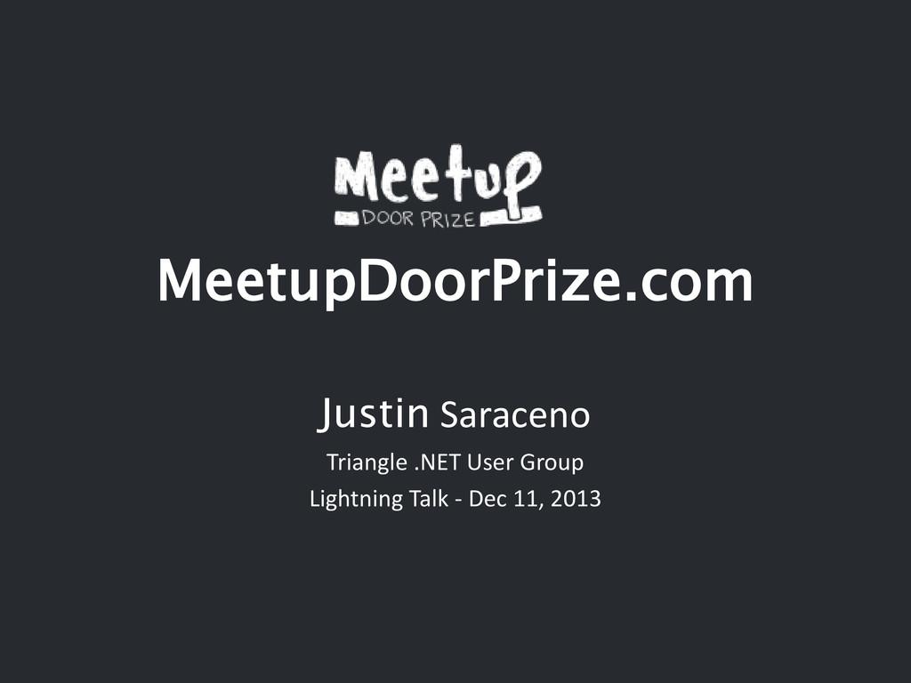 MeetupDoorPrize.com Justin Saraceno Triangle .N...