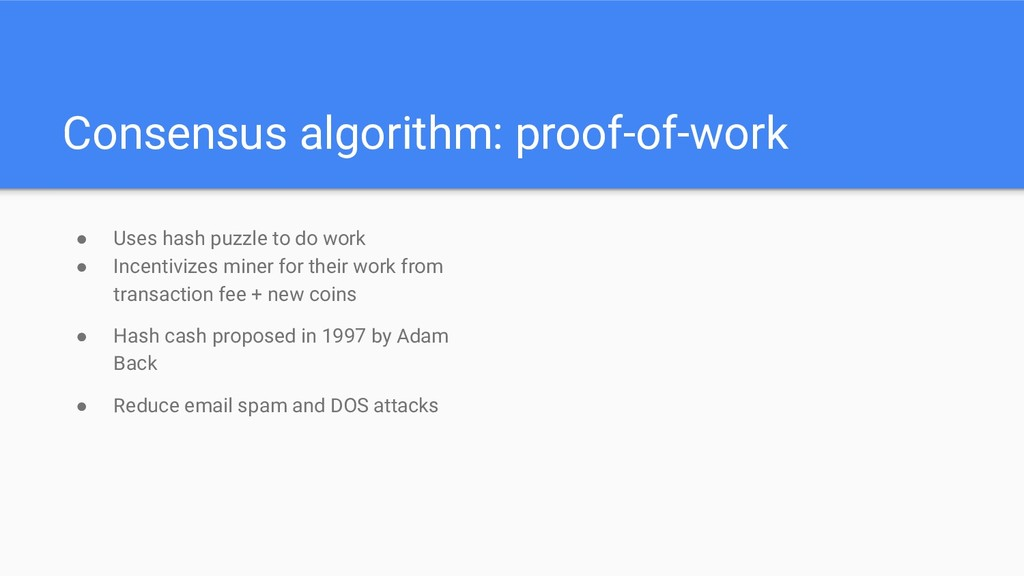 Consensus algorithm: proof-of-work ● Uses hash ...