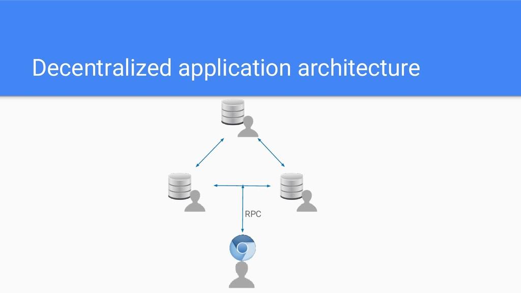 Decentralized application architecture RPC